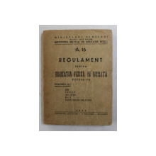 A.16 - REGULAMENT PENTRU EDUCATIA FIZICA IN ARMATA , VOLUMUL II - SKI , INOT , JIU - JITSU , BOX , CONCURSURI MILITARE , 1943