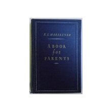 ABOOK FOR PARENTS by A. S. MAKARENKO , 1954