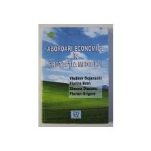 ABORDARI ECONOMICE IN PROTECTIA MEDIULUI de VLADIMIR ROJANSCHI , FLORINA BRAN , ETC... , 2003