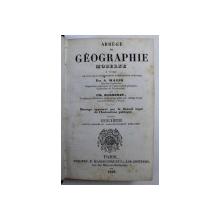 ABREGE DE GEOGRAPHIE MODERNE par A . MAGIN /GEOGRAPHIE DE LA FRANCE / HISTOIRE SAINTE par M . EDOM , COLEGAT DE TREI CARTI , 1848 ABREGEE
