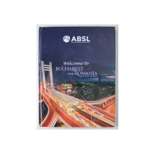 ABSL , WELCOME TO BUCHAREST AND ROMANIA , VISITOR AND GUEST INFORMATION