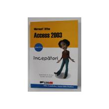 ACCESS 2003 PENTRU INCEPATORI de MIKE GUNDERLOY si SUSAN SALES HARKINS , 2004