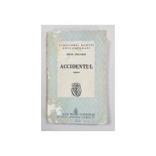 ACCIDENTUL, ROMAN de MIHAIL SEBASTIAN - BUCURESTI, 1940 *DEDICATIE