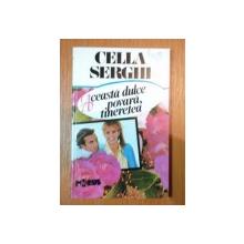 ACEASTA DULCE POVARA,TINERETEA de CELLA SERGHI,1993