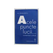 ACELE PUNCTE LUCII ...COMENTARII CRITICE de AL. SANDULESCU , 2004