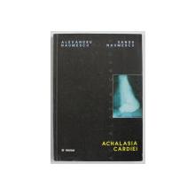 ACHALASIA CARDIEI de ALEXANDRU NAUMESCU si SANDU NAUMESCU , 2000