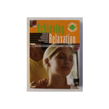 ACHIEVING RELAXATION - SELF - HELP TECHNIQUES , DEFINIG STRESS , TREATMENTS  , 2001