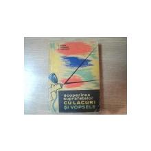 ACOPERIREA SUPRAFETELOR CU LACURI SI VOPSELE de O. BASULA , J. IACOBESCU , C. VOICULESCU , Bucuresti 1964
