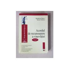 ACORDUL DE RECUNOASTERE A VINOVATIEI de MADALINA PASCU si TEODOR MANEA , 2015