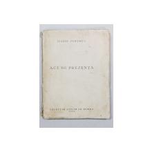 ACT DE PREZENTA de ILARIE VORONCA , CARTE DE AVANGARDA , 1932 , EDITIE PRINCEPS *DEDICATIE