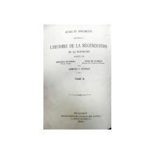 Acte si documente relative la istoria renascerei Romaniei  Ghenaide Petrescu  si Dimitrie A.Sturdza  si Dimitrie C. Sturdza  vol.III Buc.1889