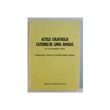ACTELE COLOCVIULUI DE LIMBA  ROMANA  - PERSPECTIVE ACTUALE IN STUDIUL LIMBII ROMANE , 22 - 23 NOIEMBRIE , 2001