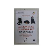 ACTIONEAZA SI GANDESTE CA O PISICA de STEPHANE GARNIER , 2020