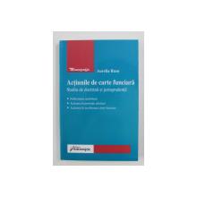 ACTIUNILE DE CARTE FUNCIARA - STUDIU DE DOCTRINA SI JURISPRUDENTA de AURELIA RUSU , 2008