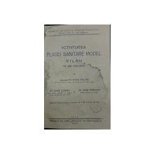 ACTIVITATEA PLASEI SANITARE MODEL GILAU PE ANII 1931-1933 de DR. MIHAI ZOLOG - CLUJ, 1934