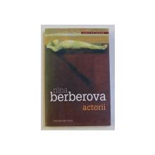 ACTORII de NINA BERBEROVA , 2008