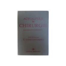ACTUALITATI IN CHIRURGIE , sub redactia lui C. CONSTANTINESCU , 1989