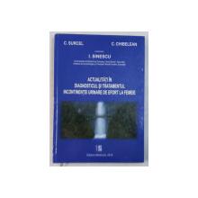 ACTUALITATI IN DIAGNOSTICUL SI TRATAMENTUL INCONTINENTEI URINARE DE EFORT LA FEMEI de C. SURCEL , C. CHIBELEAN , I. SINESCU , 2010