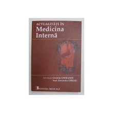 ACTUALITATI IN MEDICINA INTERNA , sub redactia LEONIDA GHERASIM si IOAN ALEXANDRU OPROIU , 2019