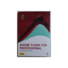 ADOBE FLASH CS3 PROFESSIONAL  - CURS OFICIAL ADOBE SYSTEMS , 2008 , CD INCLUS *