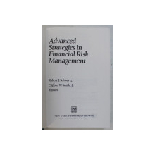ADVANCED STRATEGIES IN FINANCIAL RISK MANAGEMENT by ROBERT J. SCHWARTZ and CLIFFORD W. SMITH , 1993