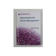 ADVANCES IN NEUROENDOCRINE TUMOR MANAGEMENT by KJELL OBERG , 2011