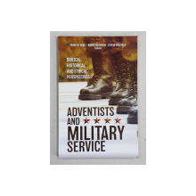 ADVENTIST AND MILITARY SERVICE by FRANK M. HASEL ...STEFAN HOSCHELE , 2019