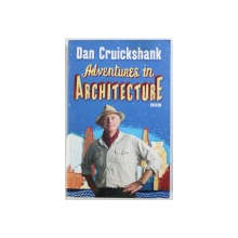 ADVENTURES IN ARCHITECTURE  by DAN CRUICKSHANK , 2009