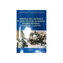 AERONAUTICA ROMANA IN ANII CELUI DE-AL DOILEA RAZBOI MONDIAL(22 IUNIE 1941-12 MAI 1945)  2011