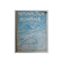 AERONAUTICA ROMANA - REVISTA , ANUL II , No. 5 -6 , 1923 , PREZINTA SUBLINIERI CU CREIONUL *