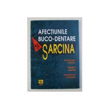 AFECTIUNILE BUCO - DENTARE SI SARCINA de PETRACHE VARTEJ ... HENRIETTE PANAITE , 1998