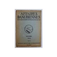 AFFAIRES DANUBIENNES - REVUE DE L ' EUROPE CENTRALE ET DU SUD - EST , No. 6 , DECEMBRE , 1939