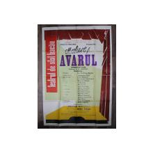 AFISUL PIESEI ' AVARUL; ' de MOLIERE , TEATRUL DE STAT BACAU , STAGIUNEA 1962 -1963