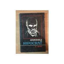 AFORISMELE LUI HIPOCRAT de CONSTANTIN BART , 1974