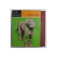 AFRIQUE  - L' ART DES PEUPLES NOIRS par ELSY LEUZINGER , 1962