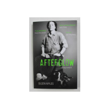 AFTERGLOW ( A DOG MEMOIR ) by EILEEN MYLES , 2018