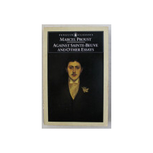 AGAINST SAINTE - BEUVE AND OTHER ESSAYS by MARCEL PROUST , 1988 , PREZINTA SUBLINIERI CU PIXUL *