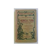 AGRICULTURA - CUNOSTINTE PRACTICE DE CULTURA PAMANTULUI SI A PLANTELOR AGRICOLE de N . O. POPOVICI - LUPA , 1914