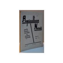 AGRICULTURA NOUA REVISTA LUNARA DE STIINTA PRACTICA AGRICOLA ANUL X NR. 5-6 , MAI - IUNIE , 1943