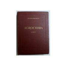 AGROCHIMIA ( PREGATIREA SI APLICAREA INGRASAMINTELOR ) de D . DAVIDESCU , 1956