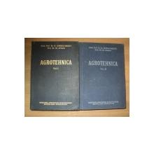 AGROTEHNICA VOL. I - II de PROF. DR. G. IONESCU SISESTI , PROF. DR. IR. STAICU , Bucuresti 1958