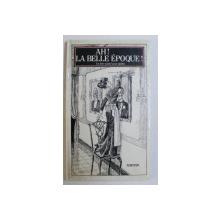 AH ! LA BELLE EPOQUE ! UNE LIVRE ANIME POUR ADULTES , illustrations de BORJE SVENSSON , 1983