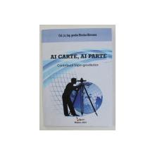 AI CARTE , AI PARTE - CONTRIBUTII TOPO - GEODEZICE de COL ING . GEODEZ NICOLAE BIRCEANU , 2017