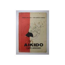 AIKIDO CALEA ARMONIEI-SERBAN DERLOGEA,DAN-CORNELIU IONESCU,BUC.1990