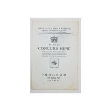 AL 10-LEA CONCURS HIPIC SUB INALTA PREZIDENTIE A MAIESTATII SALE FERDINAND I REGELE TUTUROR ROMANILOR, PROGRAM PE ANUL 1924 - BUCURESTI, 1924