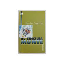 AL CINCILEA MUNTE de PAULO COELHO , 2001