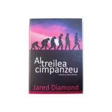 AL TREILEA  CIMPANZEU  - EVOLUTIA SI VIITORUL OMULUI de JARED DIAMOND , 2015