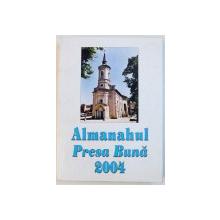 ALAMANAHUL PRESA BUNA , 2004