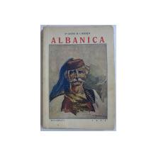 ALBANICA , INTRODUCERE IN STUDIUL FILOLOGIEI ALBANEZE - VOL. I : TARA SI OAMENII / TRECUTUL SI PREZENTUL de ANTON B. I. BALOTA , 1936 DEDICATIE*