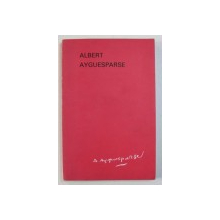 ALBERT AYGUESPARSE - LA MEMOIRE ET L ' HISTOIRE , 1986 , DEDICATIE*